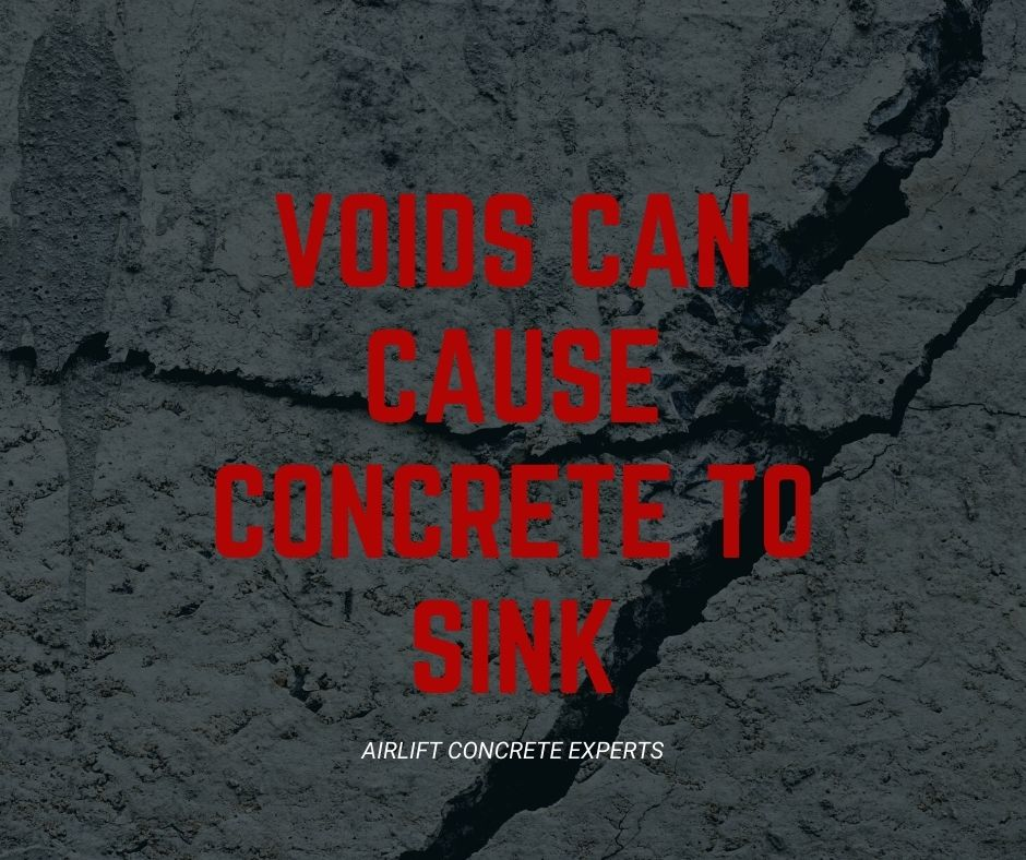 voids beneath concrete can cause concrete to sink and settle